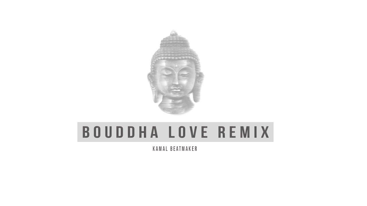 Kamal Beatmaker – Bouddha Love Remix (Blaaz Cover)